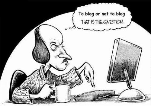 Comic with Shakespeare at a computer asking To blog or not to blog?