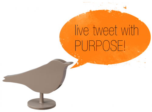 "Bird icon with text bubble saying, ""live tweet with purpose!"""